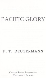 Cover of: Pacific glory | Peter T. Deutermann