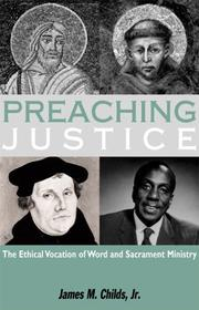 Cover of: Preaching justice: the ethical vocation of Word and sacrament ministry