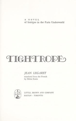 Tightrope; a novel of intrigue in the Paris underworld by