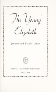 Cover of: The young Elizabeth | Jennette Dowling Letton