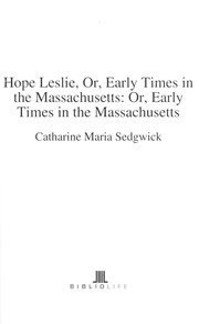 Cover of: Hope Leslie, or, early times in Massachusetts