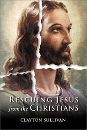 Cover of: Rescuing Jesus from the Christians | Clayton Sullivan