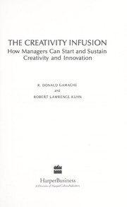 Cover of: The Creativity Infusion | R. Donald Gamache