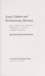 Cover of: Sergei Zubatov and revolutionary Marxism | Jeremiah Schneiderman