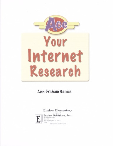 Ace your Internet research by Ann Gaines