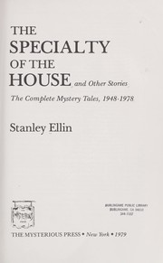 Cover of: The specialty of the house and other stories: the complete mystery tales, 1948-1978