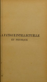 Cover of: La fatigue intellectuelle et physique