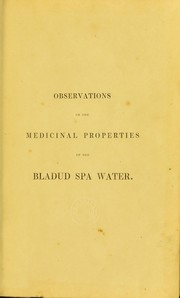 Cover of: Observations on the medicinal properties of the Bladud Spa water | Conway T. Edwards