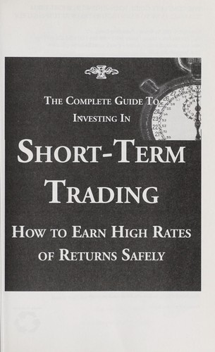 The complete guide to investing in short-term trading by Alan Northcott