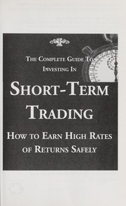 Cover of: The complete guide to investing in short-term trading | Alan Northcott