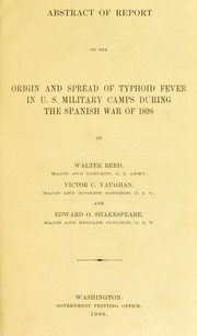 Cover of: Abstract of report on the origin and spread of typhoid fever in U. S. military camps during the Spanish War of 1898