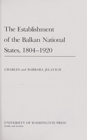 Cover of: The establishment of the Balkan national states, 1804-1920 | Charles Jelavich