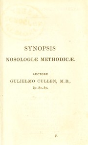 Cover of: Synopsis and nosology, embracing the definitions, in the original Latin, of the genera and species of diseases, with an English trans. on the opposite page