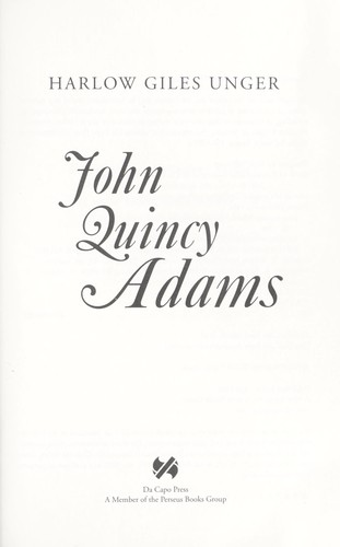 John Quincy Adams by Unger, Harlow G.