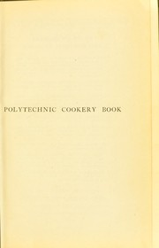 Cover of: Polytechnic cookery book | M. M. Mitchell