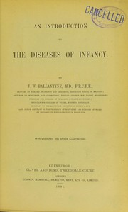 Cover of: An introduction to the diseases of infancy | J. W. Ballantyne
