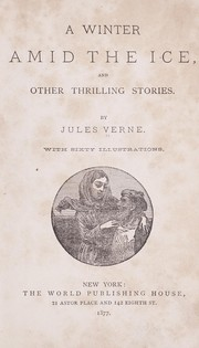 Cover of: A winter amid the ice, and other thrilling stories | Jules Verne