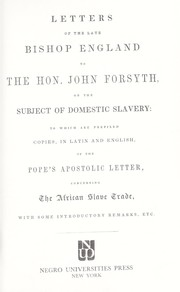 Cover of: Letters of the late Bishop England to the Hon. John Forsyth, on the subject of domestic slavery
