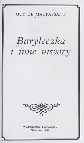 Bary¿eczka i inne utwory by Guy de Maupassant