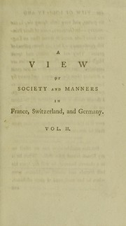 Cover of: A view of society and manners in France, Switzerland, and Germany