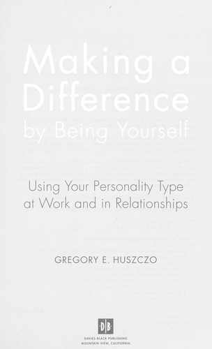 Making a difference by being yourself by Gregory E. Huszczo