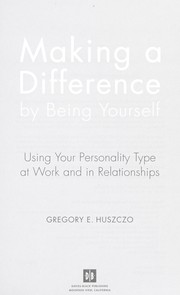 Cover of: Making a difference by being yourself | Gregory E. Huszczo