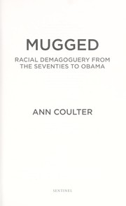 Cover of: Mugged: racial demagoguery from the seventies to Obama