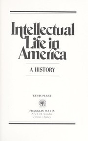 Cover of: Intellectual life in America | Lewis Perry