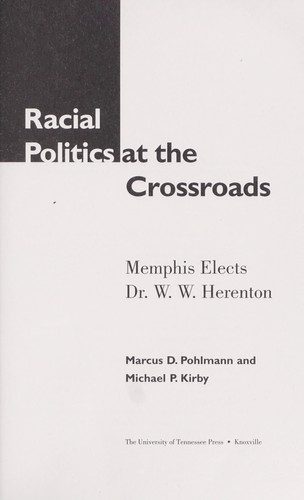 Racial politics at the crossroads by Marcus D. Pohlmann