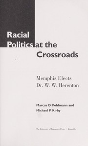 Cover of: Racial politics at the crossroads | Marcus D. Pohlmann