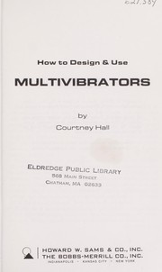 Cover of: How to design & use multivibrators