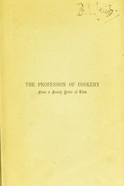 Cover of: The profession of cookery. From a French point of view