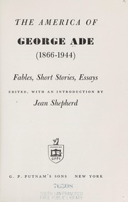 Cover of: The America of George Ade, 1866-1944