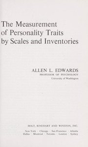 Cover of: The measurement of personality traits by scales and inventories | Allen Louis Edwards