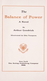 Cover of: The balance of power | Arthur Frederick Goodrich