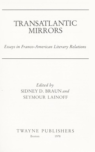 Transatlantic mirrors : essays in Franco-American literary relations by