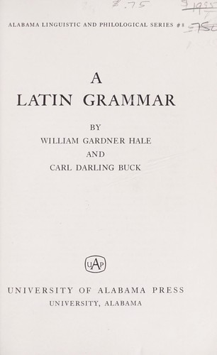 A Latin grammar by William Gardner Hale