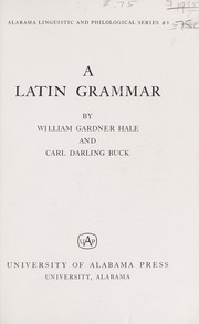 Cover of: A Latin grammar | William Gardner Hale