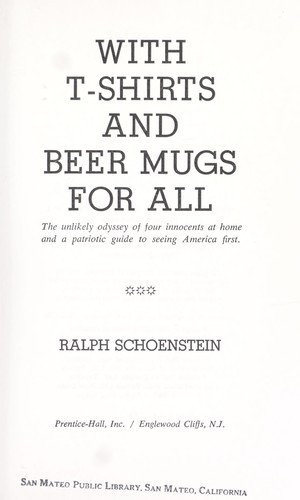 With T-shirts and beer mugs for all by Schoenstein, Ralph