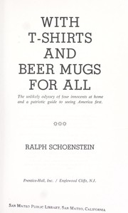 Cover of: With T-shirts and beer mugs for all | Schoenstein, Ralph