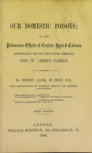 Cover of: Our domestic poisons; or, the poisonous effects of certain dyes & colours