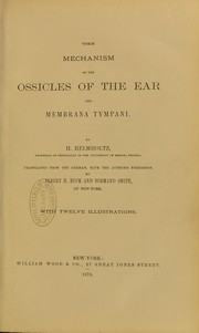 Cover of: The mechanism of the ossicles of the ear and the mebrana tympani