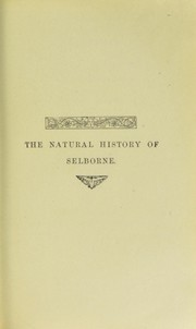 Cover of: The natural history and antiquities of Selborne, in the county of Southampton