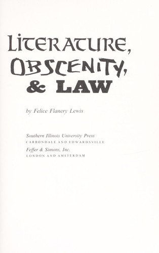 Literature, obscenity, & law by Felice Flanery Lewis