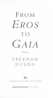 From Eros to Gaia by Freeman J. Dyson