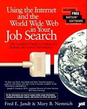 Cover of: Using the Internet and the World Wide Web in your job search | Fred Edmund Jandt