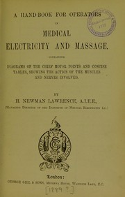 Cover of: A hand-book for operators in medical electricity and massage | H. Newman Lawrence
