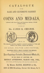 Cover of: Catalogue of the choice and extensive cabinet of coins and medals, collected by the late Dr. James R. Chilton ... | Bangs, Merwin & Co