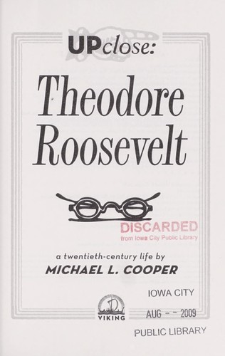 Theodore Roosevelt by Michael L. Cooper