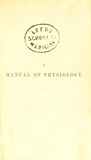 Cover of: A manual of physiology | William Benjamin Carpenter
